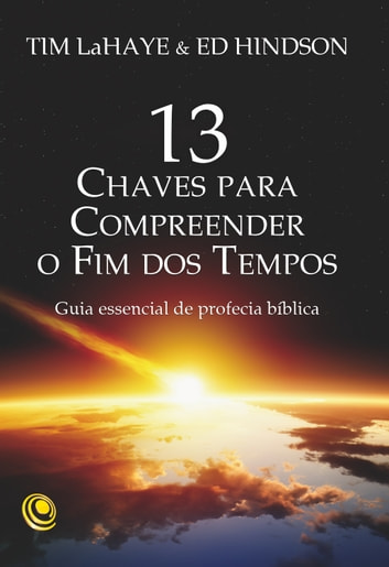 13 chaves para compreender o Fim dos Tempos ebook by Tim  LaHaye,Ed Hindson