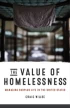 The Value of Homelessness ebook by Craig Willse