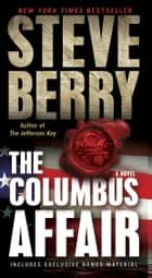 The Columbus Affair: A Novel (with bonus short story The Admiral's Mark) ebook by Steve Berry