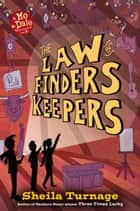 The Law of Finders Keepers ebook by Sheila Turnage