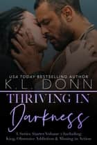 Thriving in Darkness - Series Starters, #2 ebook by KL Donn