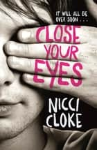 Close Your Eyes ebook by Nicci Cloke