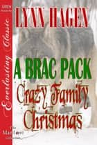 A Brac Pack Crazy Family Christmas ebook by