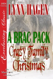 A Brac Pack Crazy Family Christmas ebook by Lynn Hagen