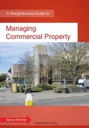 Managing Commercial Property - A Straightforward Guide ebook by Steven Rimmer