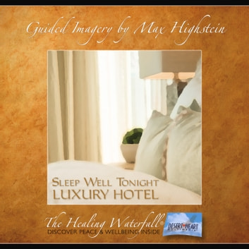 Sleep Well Tonight - Luxury Hotel - Sleep Like a Baby with Guided Meditation audiobook by Max Highstein