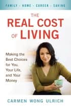 The Real Cost of Living ebook by Carmen Wong Ulrich
