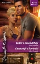 Colton's Ranch Refuge/Cavanaugh's Surrender ebook by Beth Cornelison, Marie Ferrarella