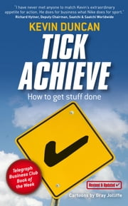 Tick Achieve - How to Get Stuff Done ebook by Kevin Duncan