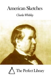 American Sketches ebook by Charles Whibley