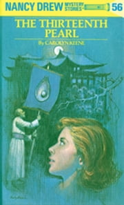 Nancy Drew 56: The Thirteenth Pearl ebook by Carolyn Keene
