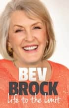 Life to the Limit ebook by Bev Brock