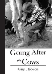 Going After the Cows ebook by Gary L Jackson