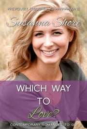 Which Way to Love? (Contemporary Romances to Go 4) ebook by Susanna Shore