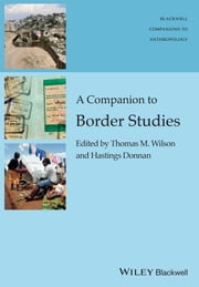 A Companion to Border Studies ebook by Thomas M. Wilson,Hastings Donnan