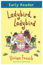 Ladybird, Ladybird ebook by Vivian French, Selina Young