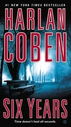 Ebook Six Years di Harlan Coben
