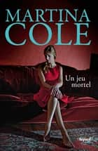 Un jeu mortel ebook by Martina Cole