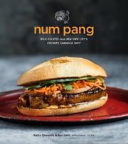 Num Pang - Bold Recipes from New York City's Favorite Sandwich Shop ebook by Ratha Chaupoly,Ben Daitz,Raquel Pelzel