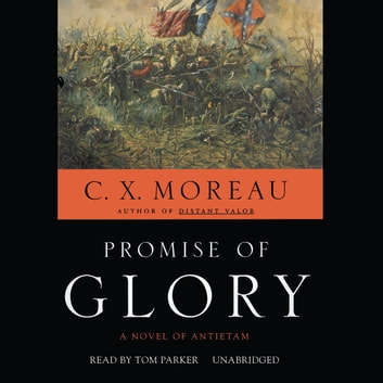 Promise of Glory - A Novel of Antietam audiobook by C. X. Moreau