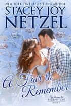 A Fair to Remember - Welcome to Redemption, Book 2 ebook by Stacey Joy Netzel