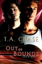 Out of Bounds ebook by T.A. Chase
