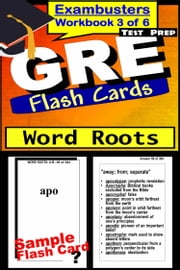 GRE Test Prep Word Roots Review--Exambusters Flash Cards--Workbook 3 of 6 - GRE Exam Study Guide ebook by GRE Exambusters