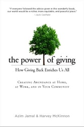 The Power of Giving - How Giving Back Enriches Us All ebook by Azim Jamal,Harvey McKinnon