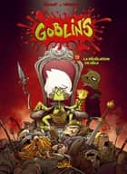 Goblin's T10 - La Révélation de l'élu ebook by Tristan Roulot, Corentin Martinage