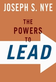 The Powers to Lead ebook by Joseph S. Nye