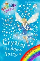 Crystal The Snow Fairy - The Weather Fairies Book 1 ebook by Daisy Meadows, Georgie Ripper