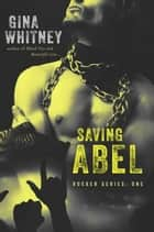 Saving Abel ebook by Gina Whitney