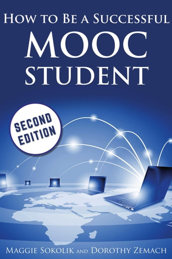 How to Be a Successful MOOC Student ebook by Maggie Sokolik,Dorothy Zemach