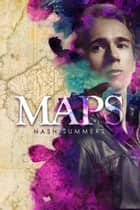 Maps - Life According to Maps ebook by Nash Summers