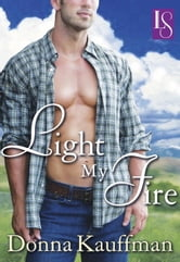 Light My Fire - A Loveswept Classic Romance ebook by Donna Kauffman