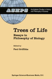 Trees of Life - Essays in Philosophy of Biology ebook by P.E. Griffiths