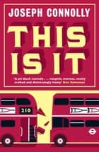 This Is It ebook by Joseph Connolly