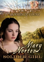 Mary Norton: Soldier Girl ebook by D. Lawrence-Young