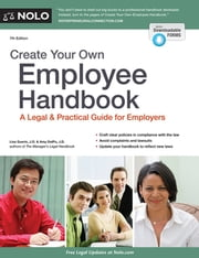 Create Your Own Employee Handbook - A Legal & Practical Guide for Employers ebook by Lisa Guerin, J.D.,Amy DelPo, J.D.