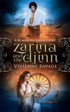 Zarina and the Djinn - A Rumpelstiltskin Story and Adult Fairytale ebook by Vivienne Savage