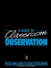 A Guide to Classroom Observation ebook by Clement Adelman,Clem Adelman,Roy Walker