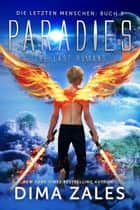 Paradies - The Last Humans ebook by Dima Zales, Anna Zaires
