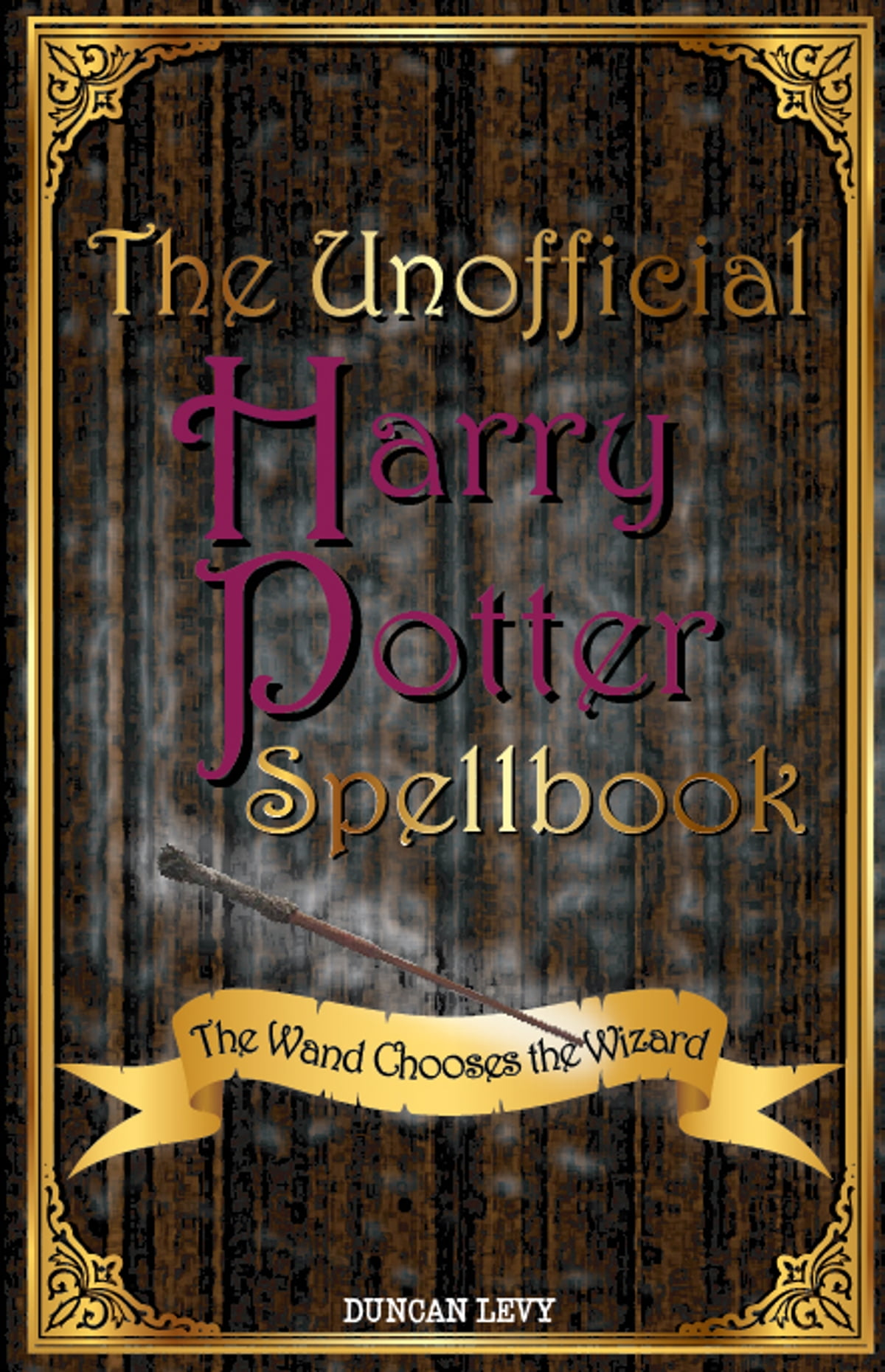 The land of flowers thea stilton special edition 6 ebook by the unofficial harry potter spellbook the wand chooses the wizard ebook by levy duncan fandeluxe Choice Image