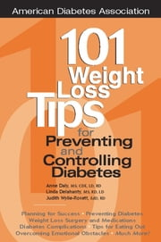 101 Weight Loss Tips for Preventing and Controlling Diabetes ebook by Anne Daly, M.S., Linda Delahanty,...