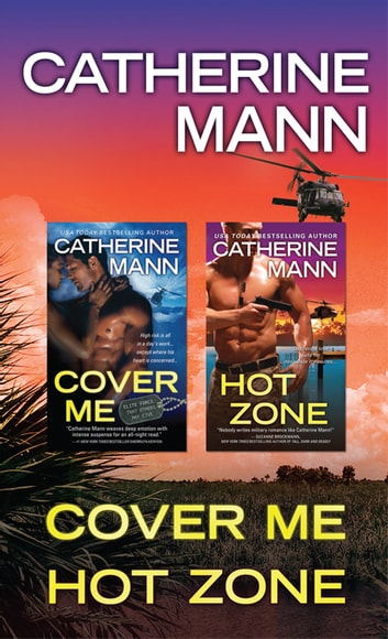 The Elite Force: That Others May Live Bundle - Cover Me and Hot Zone by Catherine Mann ekitaplar by Catherine Mann