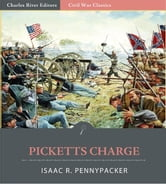 "Pickett's Charge: Account of the Charge from ""Life of General George G. Meade"" ebook by Isaac R. Pennypacker"