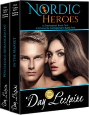 Nordic Heroes - In the Market and A Wholesale Arrangement ebook by Day Leclaire