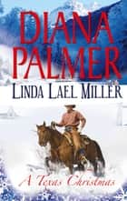 A Texas Christmas: True Blue / A Lawman's Christmas: A McKettricks of Texas Novel (Mills & Boon M&B) 電子書 by Diana Palmer, Linda Lael Miller