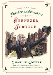 The Further Adventures of Ebenezer Scrooge ebook by Charlie Lovett