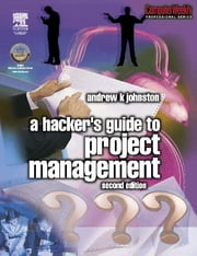 Hacker's Guide to Project Management ebook by Andrew Johnston